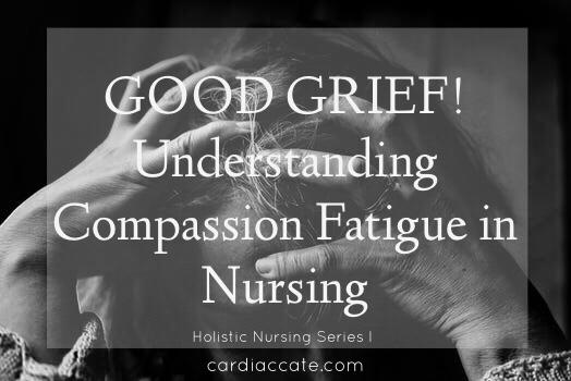 GOOD GRIEF! Understanding Compassion Fatigue InNursing
