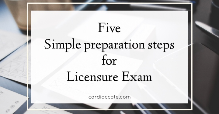 5 Simplified Preparation Steps for Licensure exams