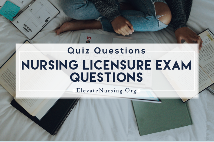 Nursing Licensure Exam Practice